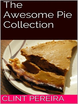 The Awesome Pie Collection by Clint Pereira from XinXii - GD Publishing Ltd. & Co. KG in General Novel category