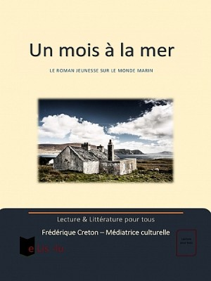 Un mois à la mer by Frédérique Creton from XinXii - GD Publishing Ltd. & Co. KG in Autobiography & Biography category