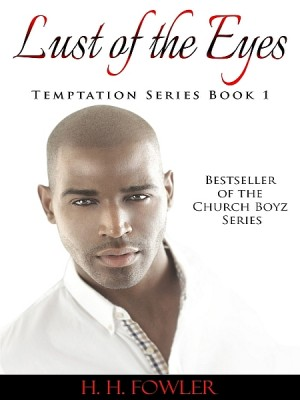Lust of the Eyes (Temptation Series - Book 1) by H H Fowler from XinXii - GD Publishing Ltd. & Co. KG in Religion category