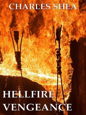 Hellfire Vengeance by Charles Shea from XinXii - GD Publishing Ltd. & Co. KG in General Novel category