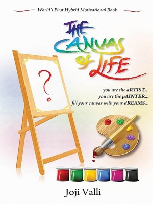 The Canvas of life (You are an aRTIST... You are a pAINTER.) by Dr. Joji Valli from XinXii - GD Publishing Ltd. & Co. KG in Motivation category