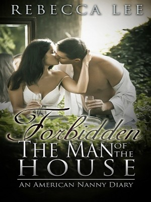 Forbidden: The Man of the House by Rebecca Lee from XinXii - GD Publishing Ltd. & Co. KG in General Novel category