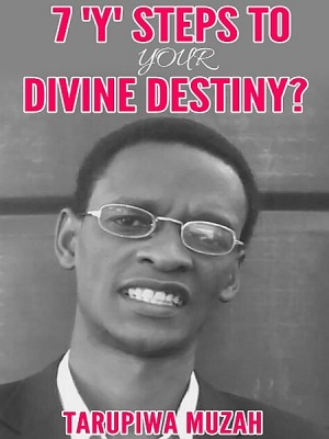 7 'Y' Steps to Your Divine Destiny by Tarupiwa Muzah from XinXii - GD Publishing Ltd. & Co. KG in Religion category