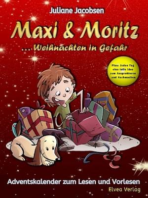Maxi & Moritz ... Weihnachten in Gefahr
