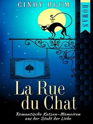 La Rue du Chat by Cindy Blum from XinXii - GD Publishing Ltd. & Co. KG in General Novel category