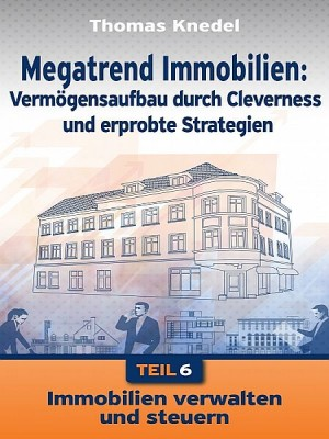 Megatrend Immobilien - Teil 6 by Thomas Knedel from XinXii - GD Publishing Ltd. & Co. KG in Business & Management category