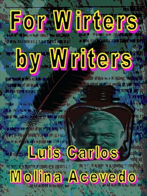 For Writers by Writers by Luis Carlos Molina Acevedo from XinXii - GD Publishing Ltd. & Co. KG in Language & Dictionary category