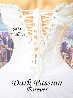 Dark Passion - Forever by Mia Wallace from XinXii - GD Publishing Ltd. & Co. KG in Romance category