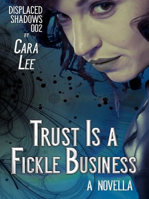 Trust Is a Fickle Business
