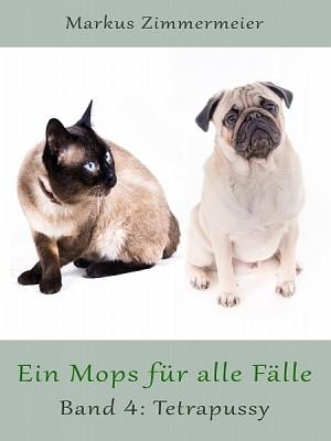 Ein Mops für alle Fälle (Band 4) by Markus Zimmermeier from XinXii - GD Publishing Ltd. & Co. KG in General Novel category