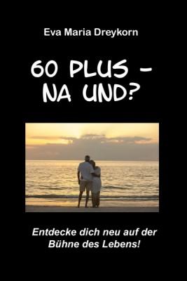 60 plus - na und?
