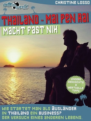 Thailand: Mai Pen Rai, macht fast nix