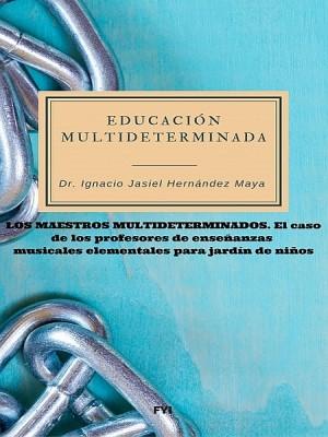 Educacion multideterminada. Los maestros multideterminados
