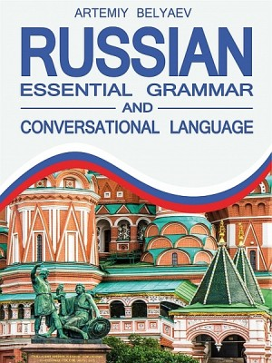 Russian Essential Grammar and Conversational Language by F.A.M. Mignet from XinXii - GD Publishing Ltd. & Co. KG in Language & Dictionary category