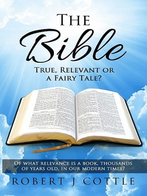 The Bible True, Relevant or a Fairy Tale? by Peter Bjork from XinXii - GD Publishing Ltd. & Co. KG in Religion category