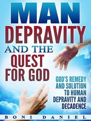 Man Depravity and the Quest for God by Boni Daniel from XinXii - GD Publishing Ltd. & Co. KG in Religion category