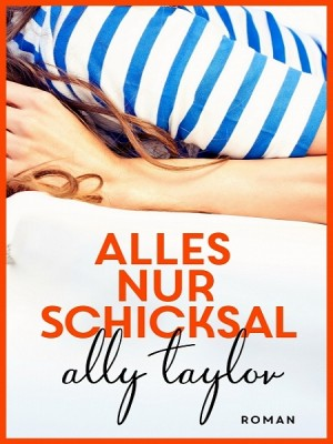 Alles nur Schicksal by Ally Taylor from XinXii - GD Publishing Ltd. & Co. KG in Romance category