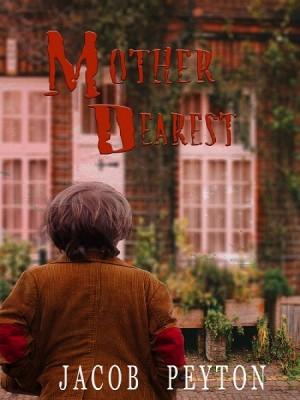 Mother Dearest by Jacob Peyton from XinXii - GD Publishing Ltd. & Co. KG in General Novel category