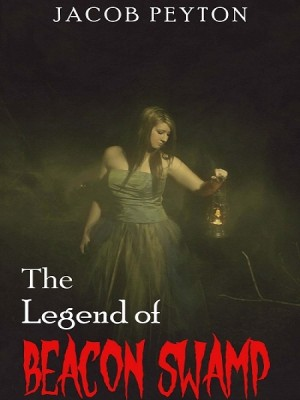The Legend of Beacon Swamp by Jacob Peyton from XinXii - GD Publishing Ltd. & Co. KG in General Novel category