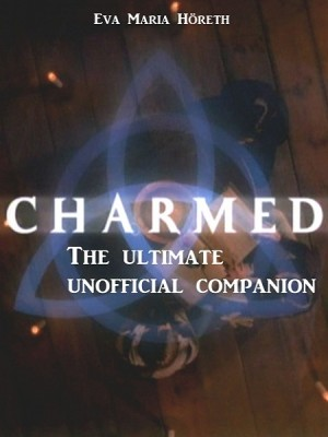 Charmed - The ultimate unofficial companion by Eva Maria Höreth from XinXii - GD Publishing Ltd. & Co. KG in Teen Novel category