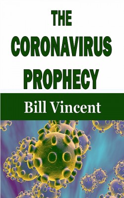 The Coronavirus Prophecy by Bill Vincent from XinXii - GD Publishing Ltd. & Co. KG in Religion category
