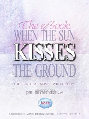 When the Sun Kisses the Ground by Jorel the Crying Gentleman from XinXii - GD Publishing Ltd. & Co. KG in General Novel category