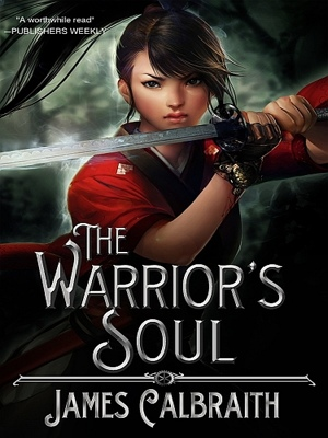 The Warrior's Soul by James Calbraith from XinXii - GD Publishing Ltd. & Co. KG in General Novel category