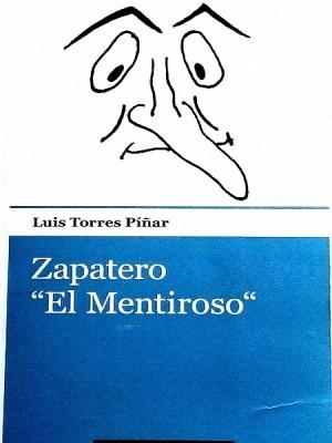 Zapatero «el Mentiroso»