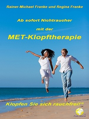 Ab sofort Nichtraucher mit der MET-Klopftherapie by Rainer-Michael Franke from XinXii - GD Publishing Ltd. & Co. KG in Family & Health category