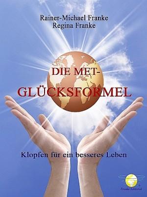 Die MET-Glücksformel by Rainer-Michael Franke from XinXii - GD Publishing Ltd. & Co. KG in Family & Health category
