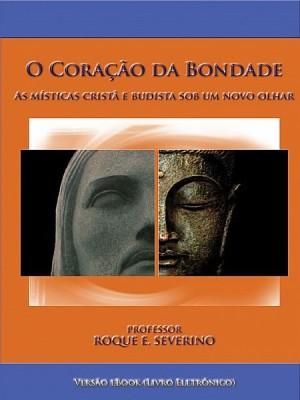 O Coração da Bondade by Roque Severino from XinXii - GD Publishing Ltd. & Co. KG in Religion category