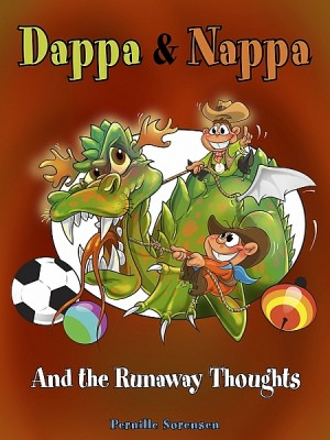 Dappa & Nappa - And the Runaway Thoughts by Pernille Sorensen from XinXii - GD Publishing Ltd. & Co. KG in Teen Novel category