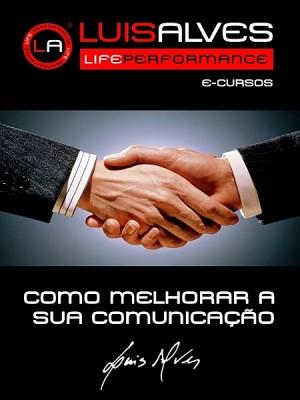 Como Melhorar A Sua Comunicação by Luis Alves from XinXii - GD Publishing Ltd. & Co. KG in Motivation category