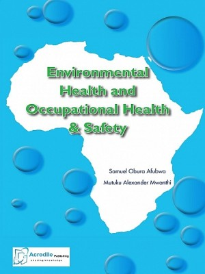 Environmental Health and Occupational Health & Safety by Samuel Obura Afubwa from XinXii - GD Publishing Ltd. & Co. KG in Family & Health category