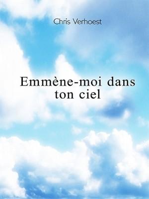Emmène-moi dans ton ciel