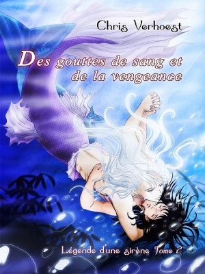 Des gouttes de sang et de la vengeance by chris verhoest from XinXii - GD Publishing Ltd. & Co. KG in General Novel category