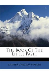 The Book of the Little Past...
