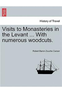 Visits to Monasteries in the Levant ... with Numerous Woodcuts.