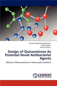 Design of Quinazolones as Potential Novel Antibacterial Agents