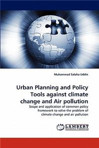 Urban Planning and Policy Tools Against Climate Change and Air Pollution