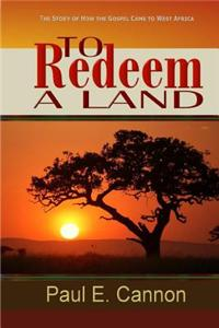 To Redeem a Land: To Redeem a Land