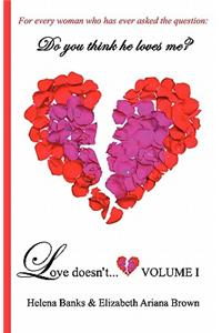 Love Doesn't... Volume I