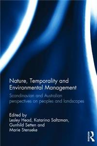 Nature, Temporality and Environmental Management: Scandinavian and Australian Perspectives on Peoples and Landscapes