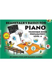 Beanstalk's Basics for Piano: Technique Book Preparatory Level a