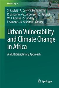 Urban Vulnerability and Climate Change in Africa: A Multidisciplinary Approach