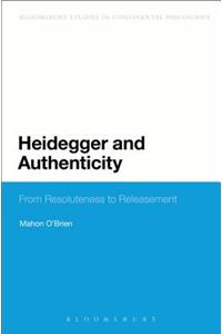 Heidegger and Authenticity: From Resoluteness to Releasement