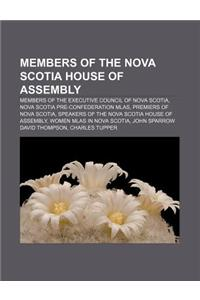 Members of the Nova Scotia House of Assembly: Members of the Executive Council of Nova Scotia, Nova Scotia Pre-Confederation Mlas
