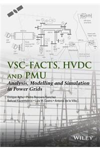 P Vsc-Facts-Hvdc: Modelling, Analysis and Simulation in Power Grids/P