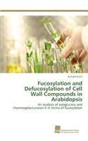 Fucosylation and Defucosylation of Cell Wall Compounds in Arabidopsis