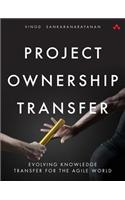 Software Ownership Transfer: Evolving Knowledge Transfer for the Agile World
